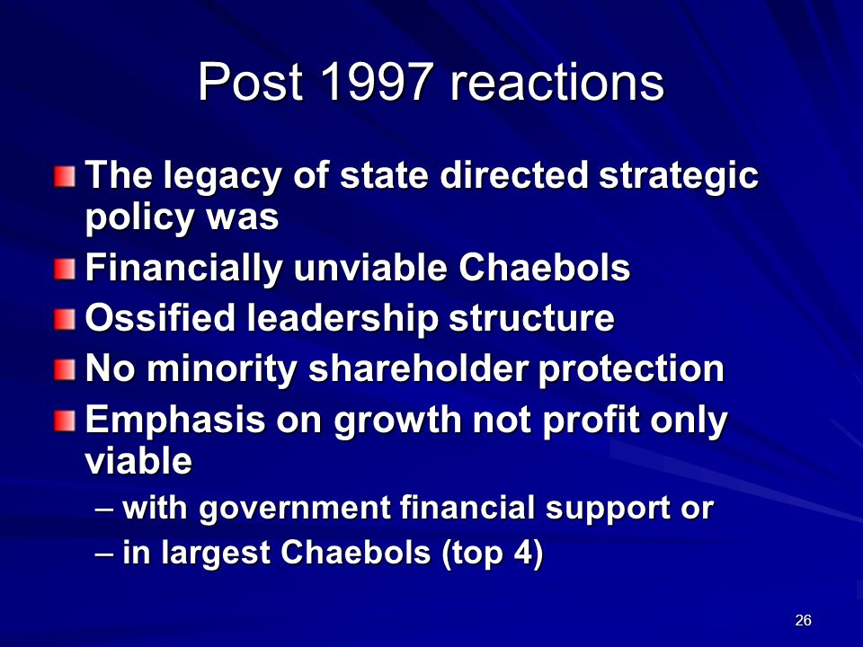 Post 1997 reactions The legacy of state directed strategic policy was