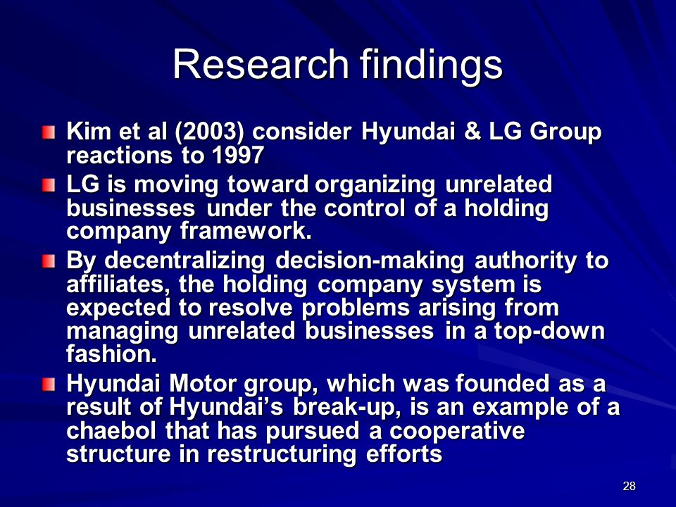 Research findings Kim et al (2003) consider Hyundai & LG Group reactions to 1997.