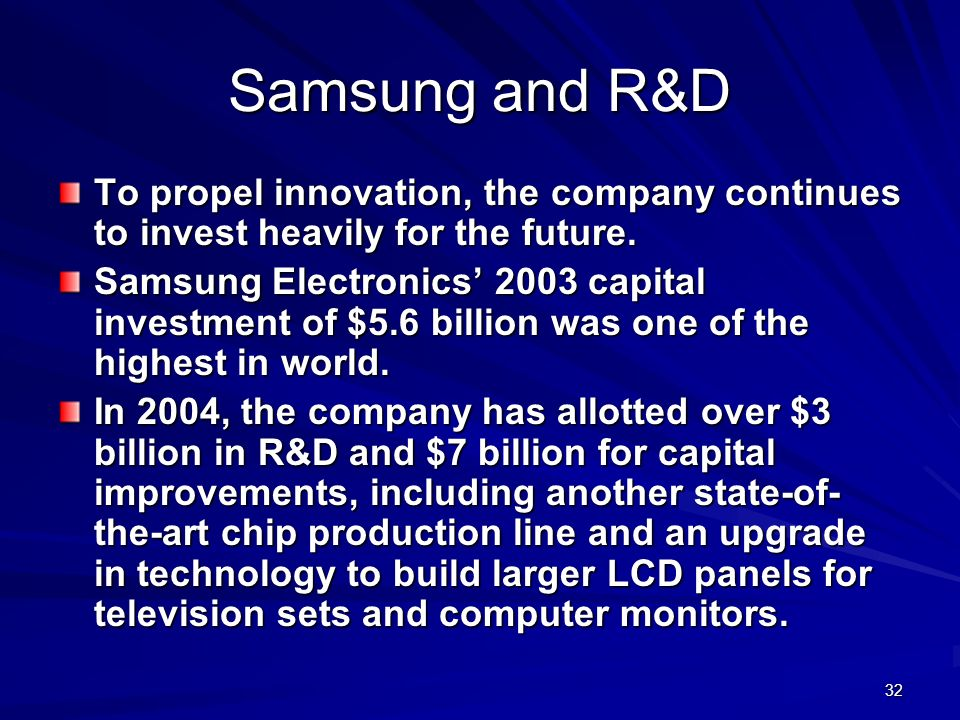 Samsung and R&D To propel innovation, the company continues to invest heavily for the future.