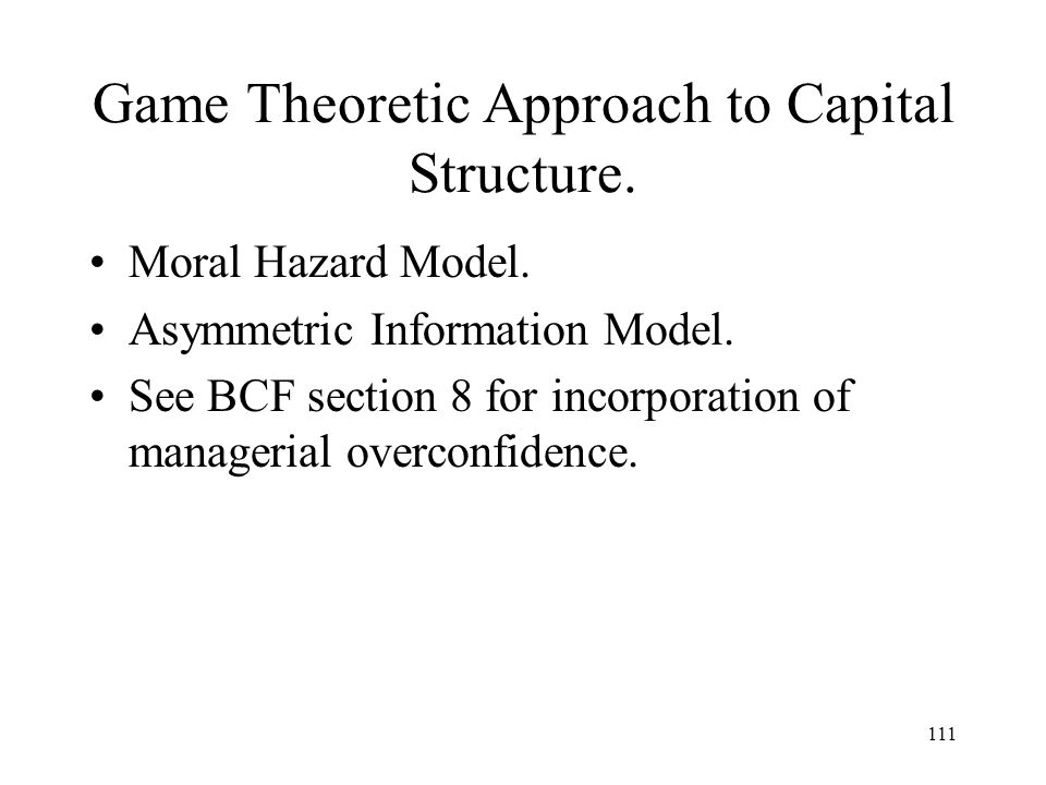 Game Theoretic Approach to Capital Structure.