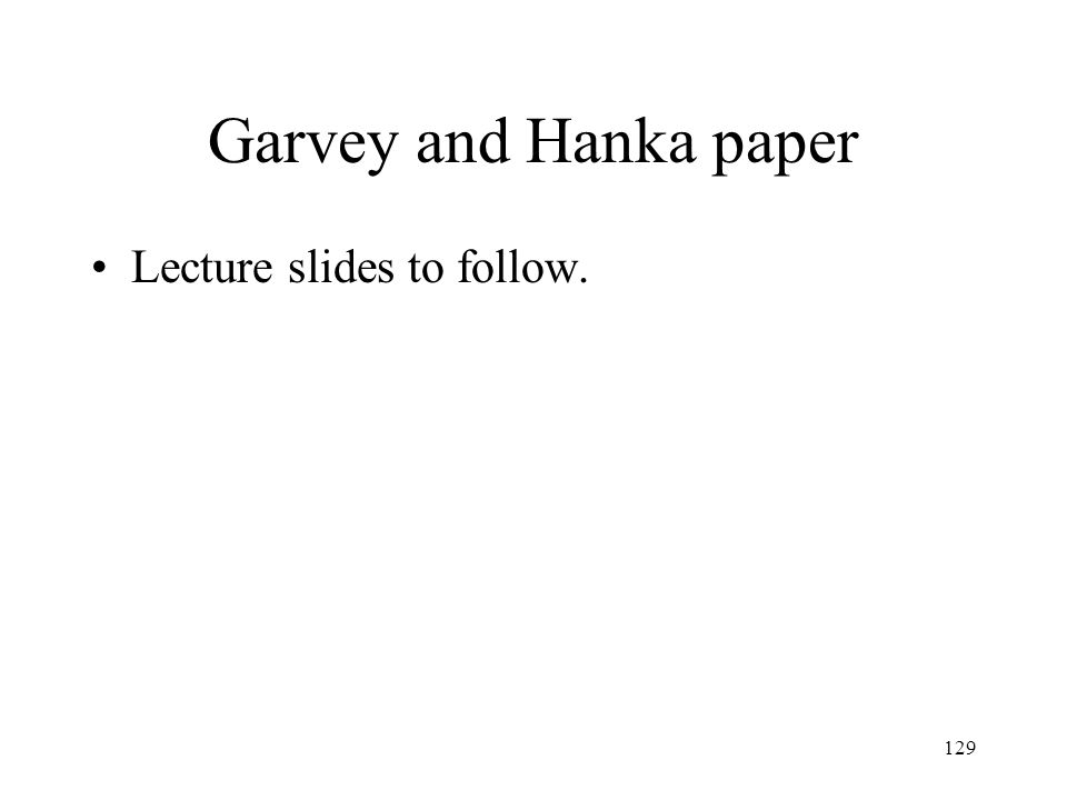 Garvey and Hanka paper Lecture slides to follow.