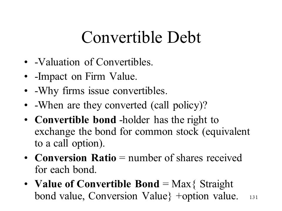Convertible Debt -Valuation of Convertibles. -Impact on Firm Value.