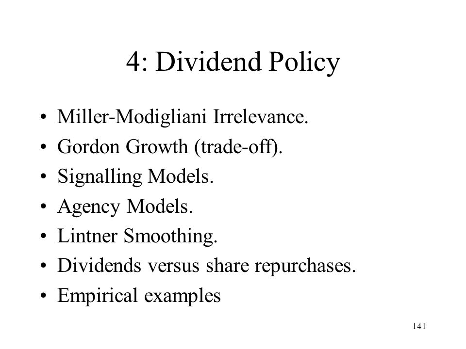4: Dividend Policy Miller-Modigliani Irrelevance.