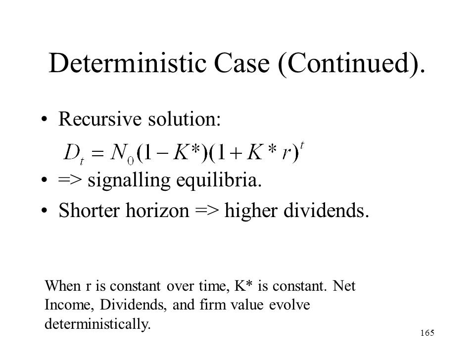 Deterministic Case (Continued).