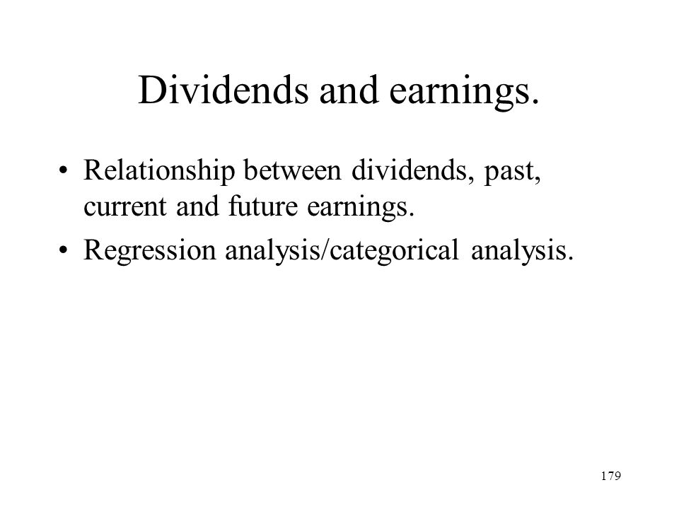Dividends and earnings.