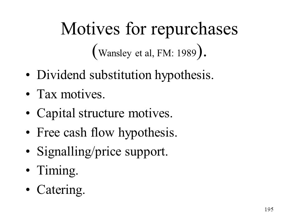 Motives for repurchases (Wansley et al, FM: 1989).