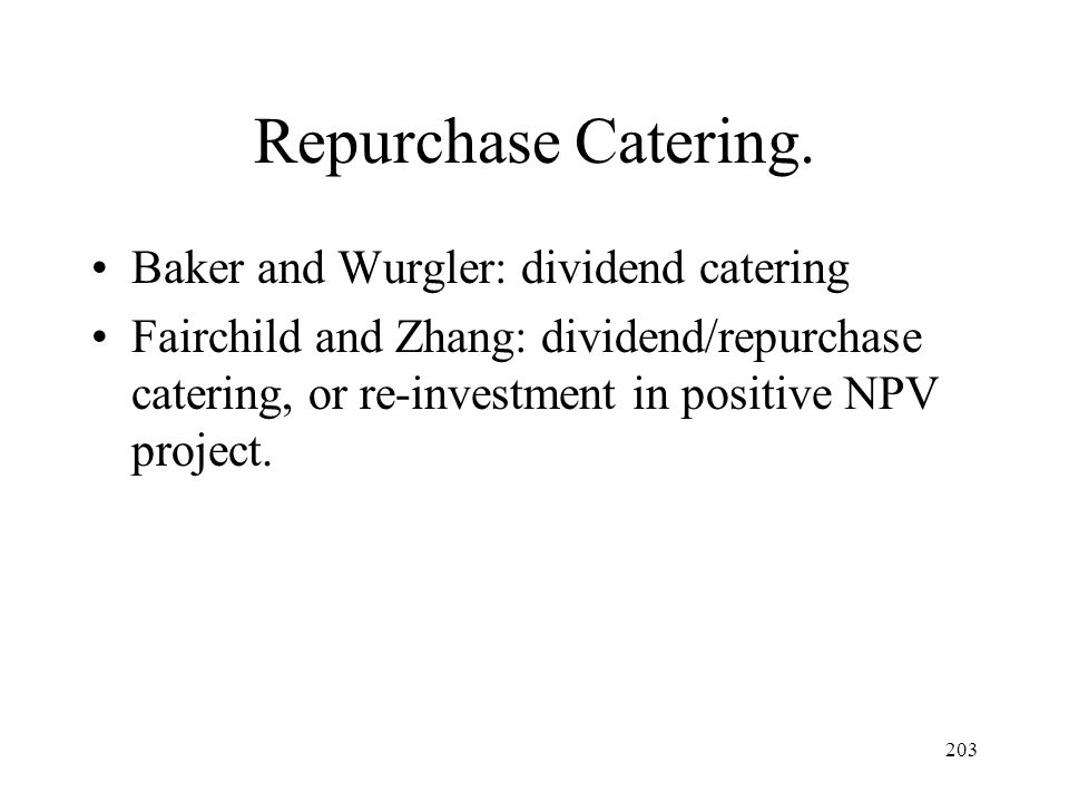 Repurchase Catering. Baker and Wurgler: dividend catering