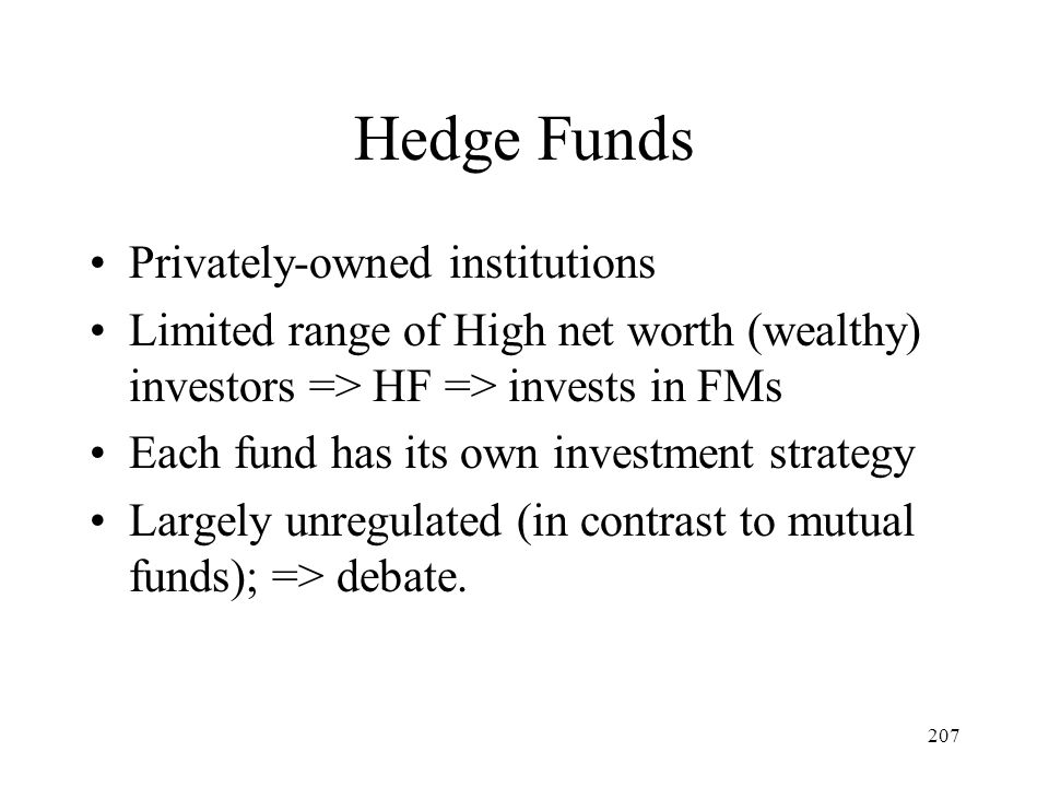 Hedge Funds Privately-owned institutions
