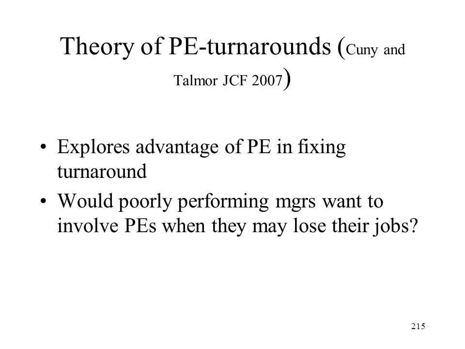 Theory of PE-turnarounds (Cuny and Talmor JCF 2007)