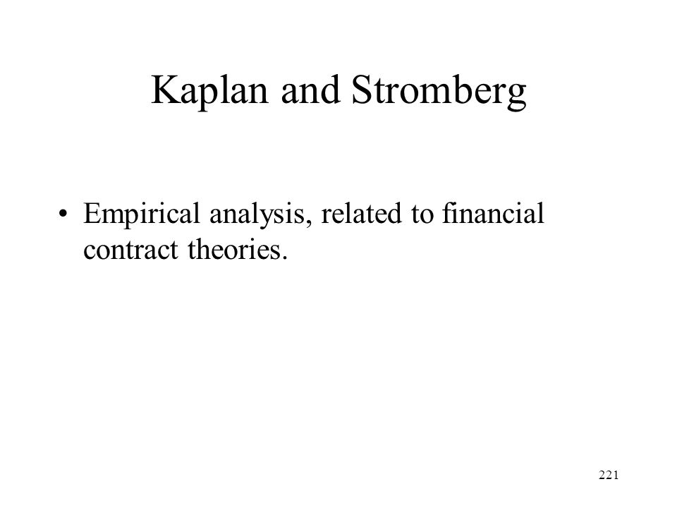 Kaplan and Stromberg Empirical analysis, related to financial contract theories.