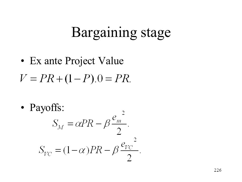 Bargaining stage Ex ante Project Value Payoffs: