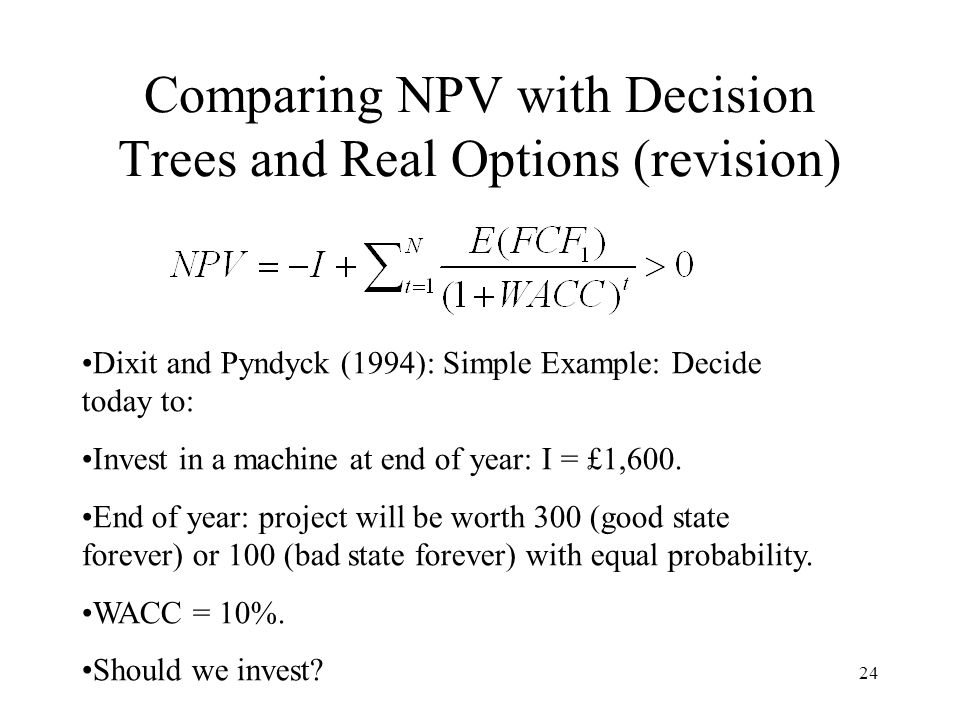 Comparing NPV with Decision Trees and Real Options (revision)
