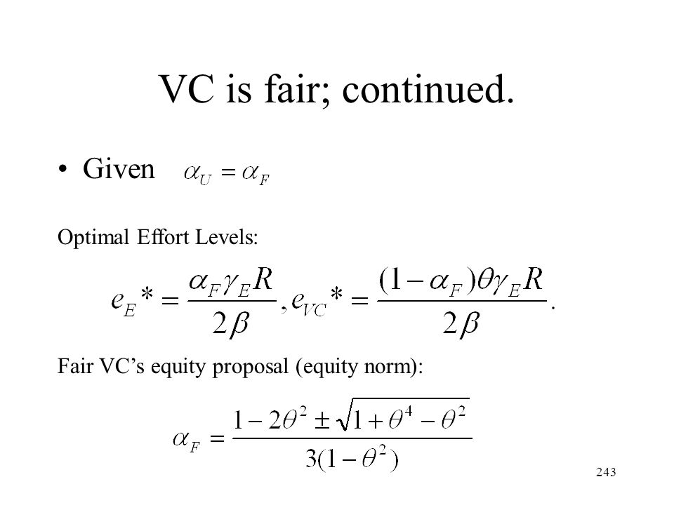 VC is fair; continued. Given Optimal Effort Levels: