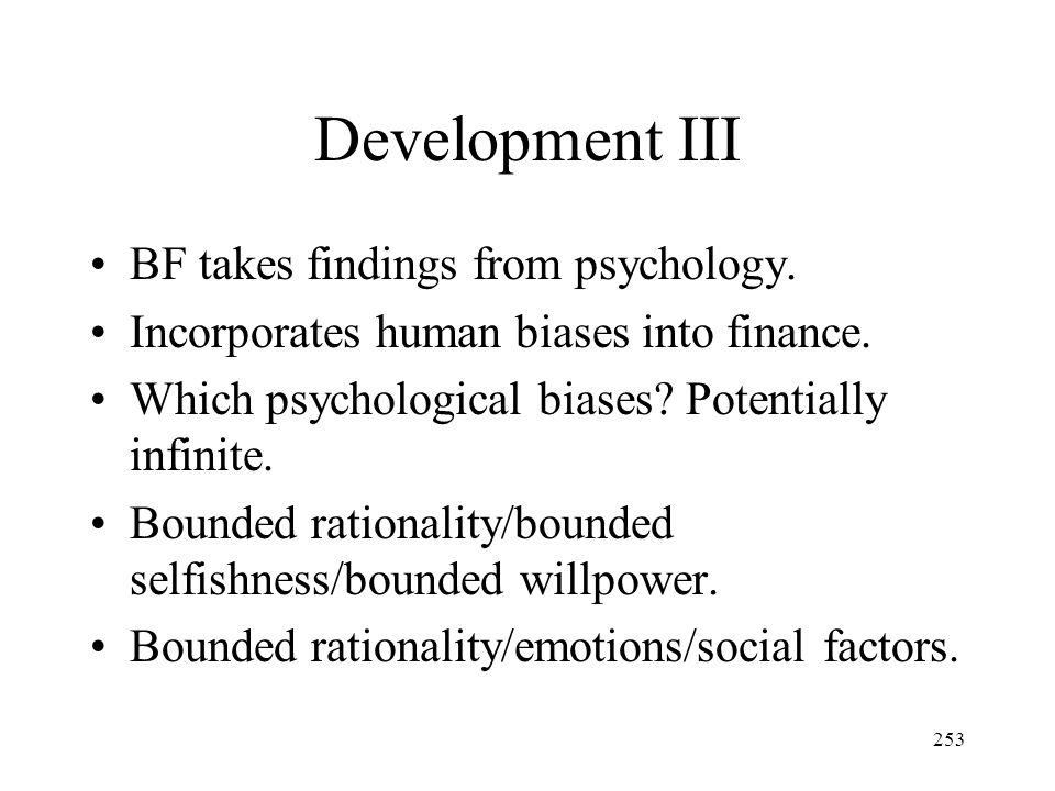 Development III BF takes findings from psychology.