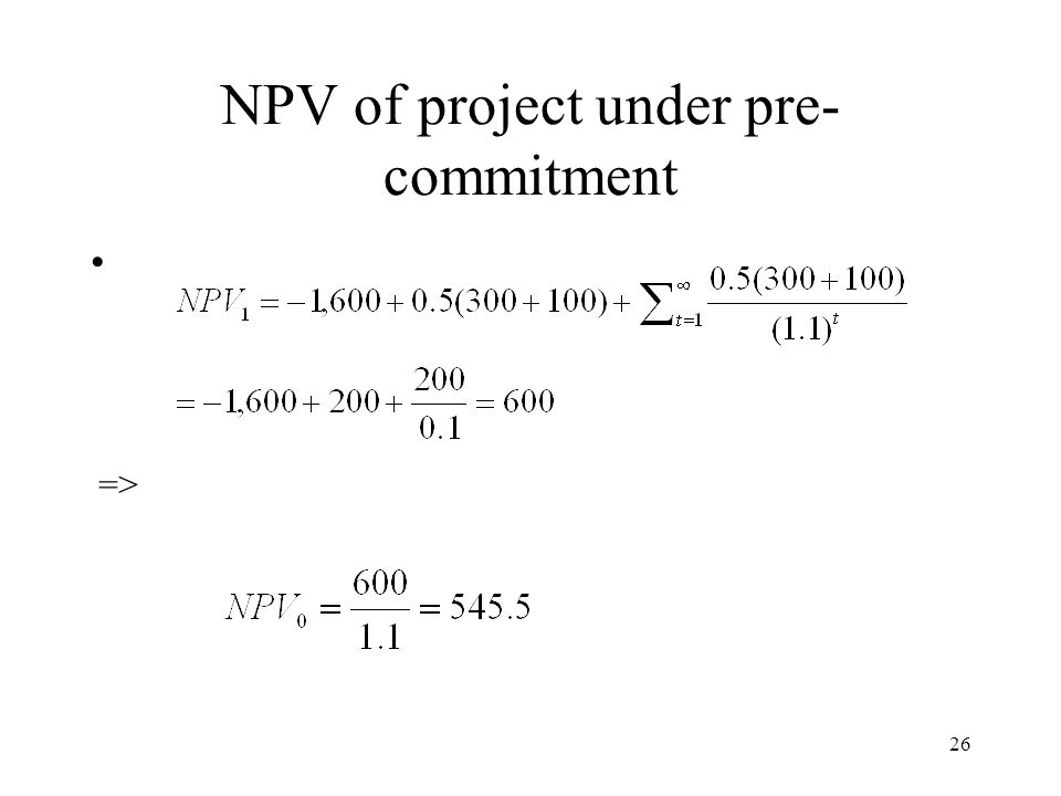 NPV of project under pre-commitment