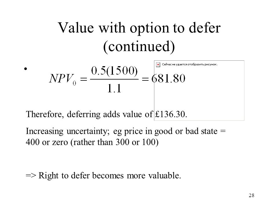 Value with option to defer (continued)