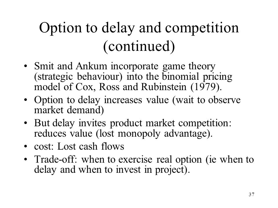 Option to delay and competition (continued)