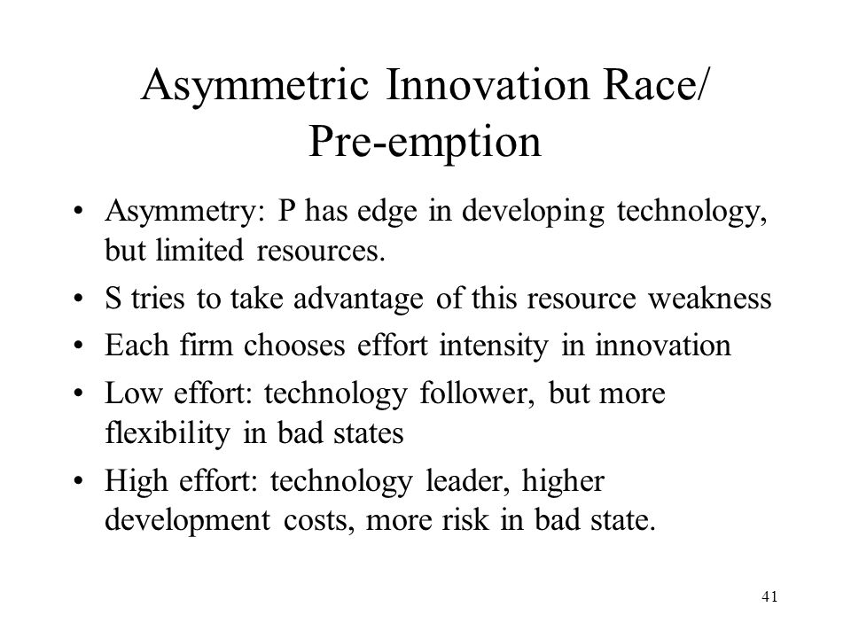 Asymmetric Innovation Race/ Pre-emption