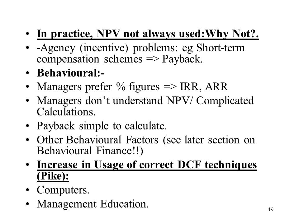 In practice, NPV not always used:Why Not .