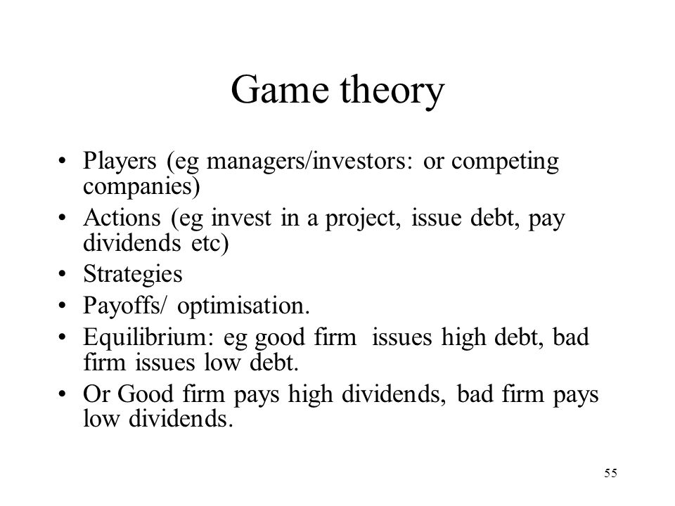Game theory Players (eg managers/investors: or competing companies)