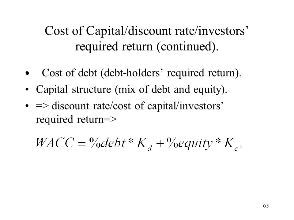 Cost of Capital/discount rate/investors' required return (continued).