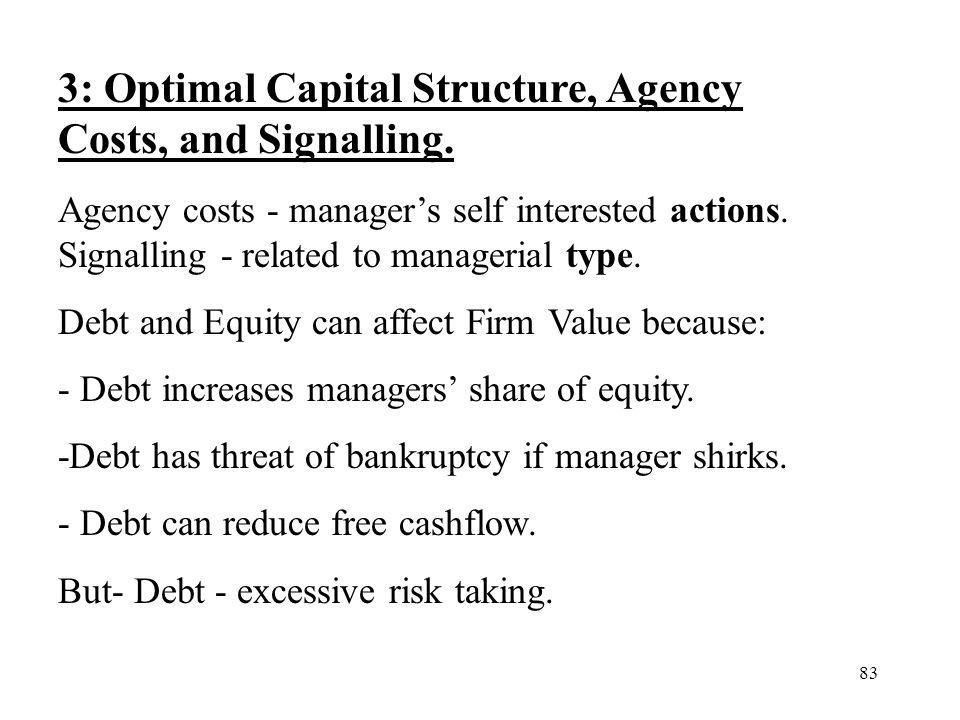 3: Optimal Capital Structure, Agency Costs, and Signalling.