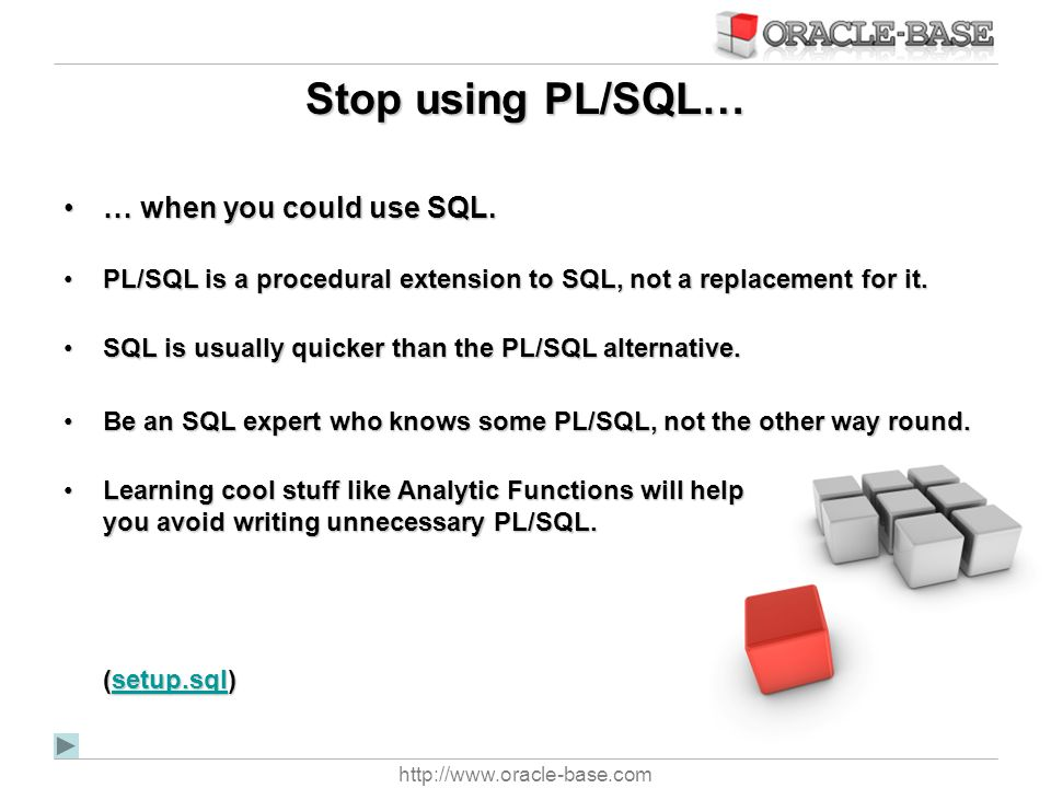 Stop using PL/SQL… … when you could use SQL.