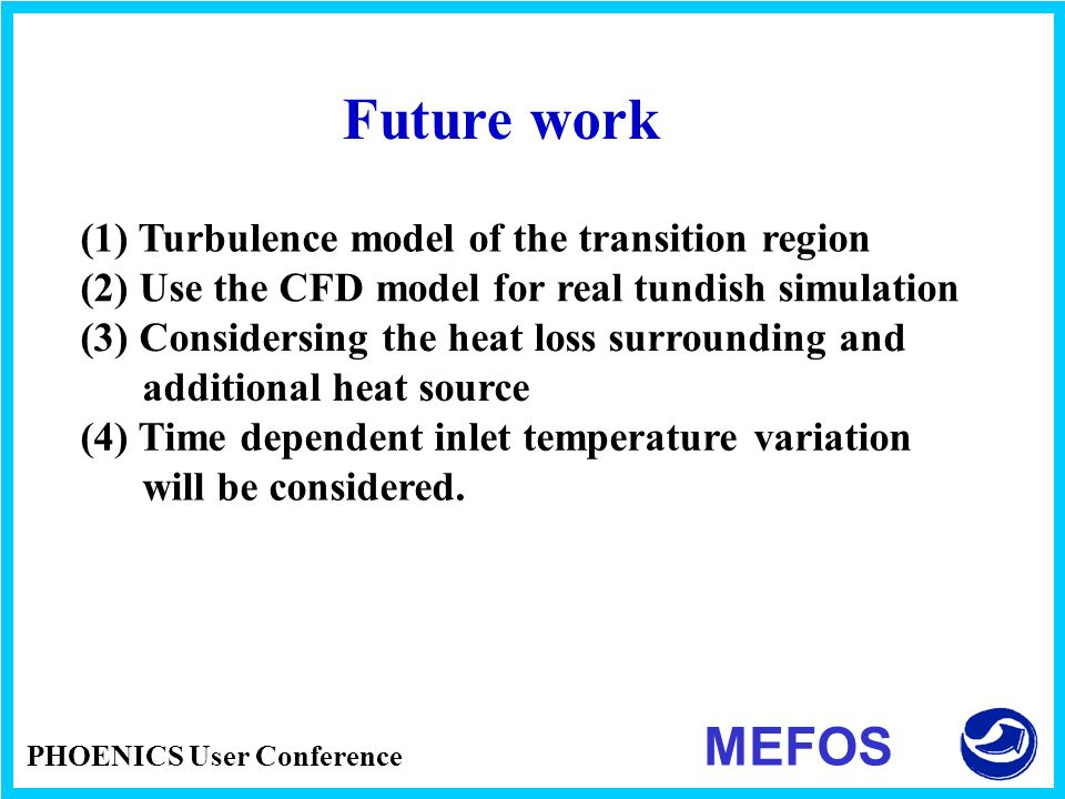 Future work MEFOS (1) Turbulence model of the transition region