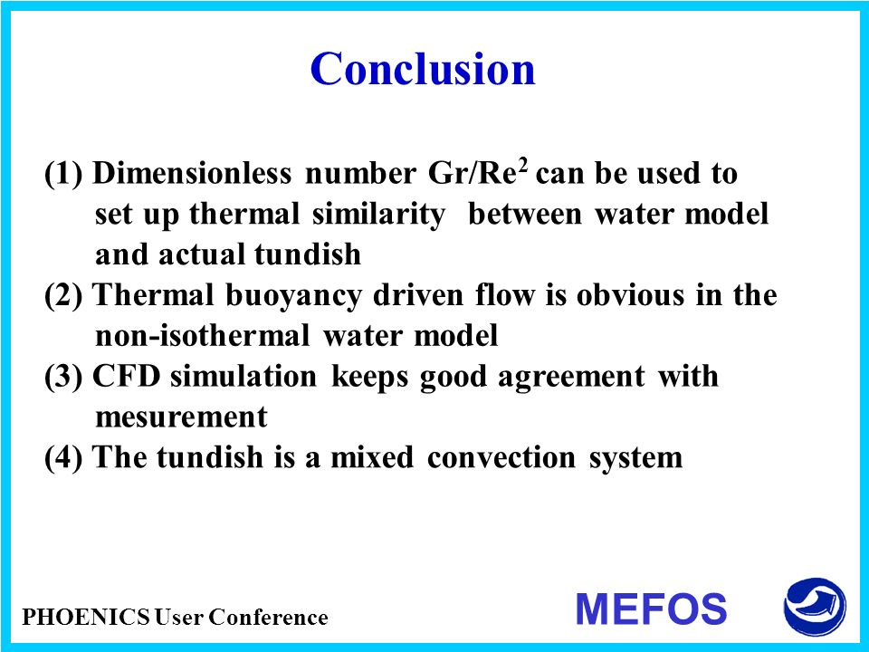 Conclusion MEFOS (1) Dimensionless number Gr/Re can be used to