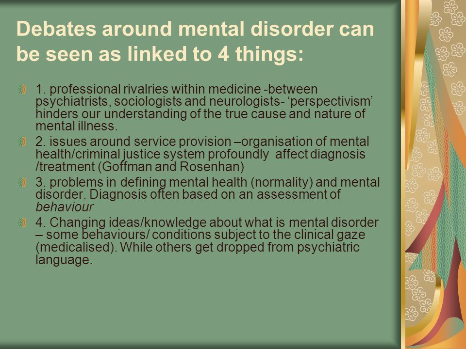 Debates around mental disorder can be seen as linked to 4 things: