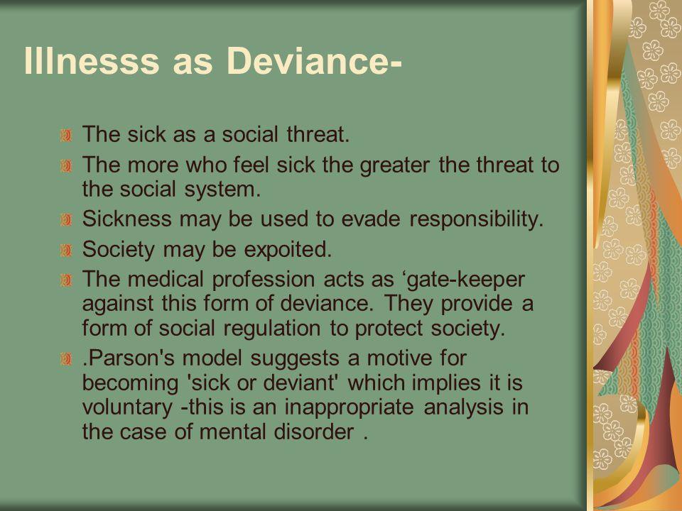 Illnesss as Deviance- The sick as a social threat.