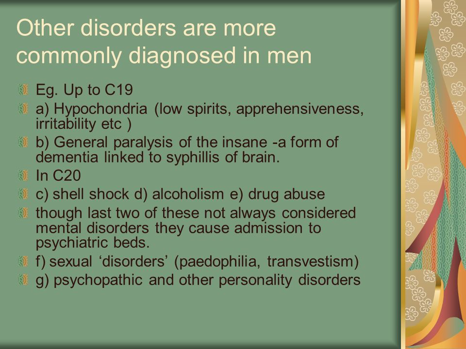 Other disorders are more commonly diagnosed in men