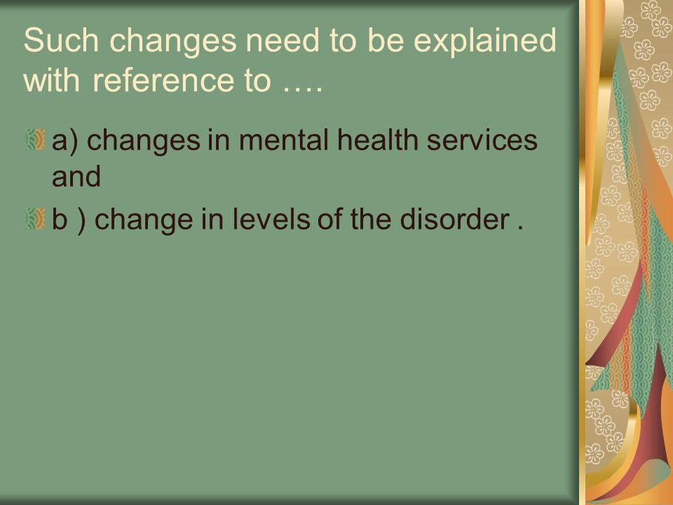 Such changes need to be explained with reference to ….