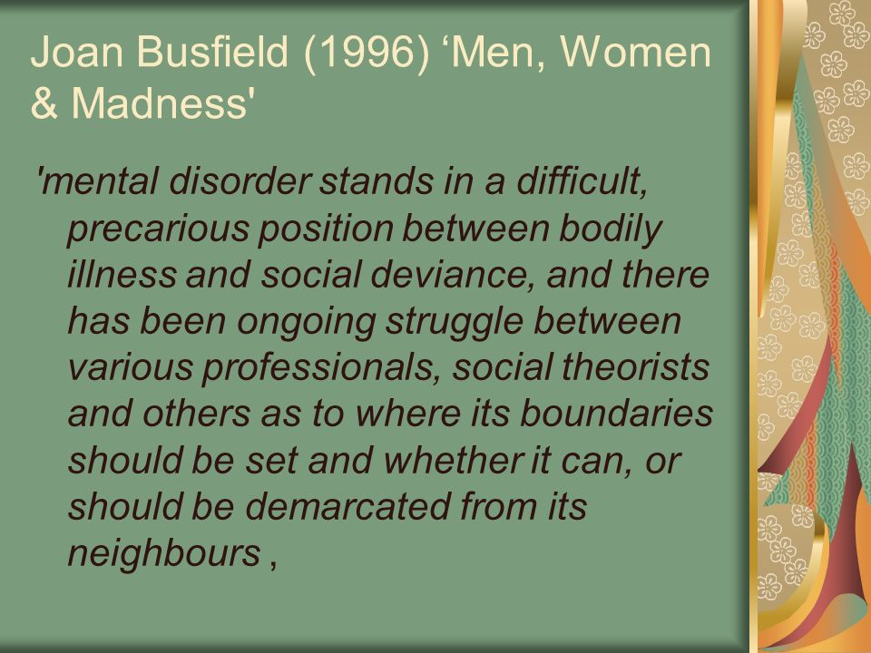 Joan Busfield (1996) 'Men, Women & Madness