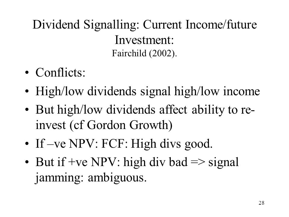 Dividend Signalling: Current Income/future Investment: Fairchild (2002).