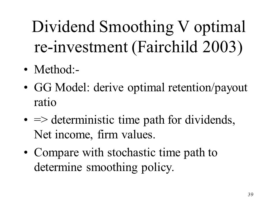 Dividend Smoothing V optimal re-investment (Fairchild 2003)
