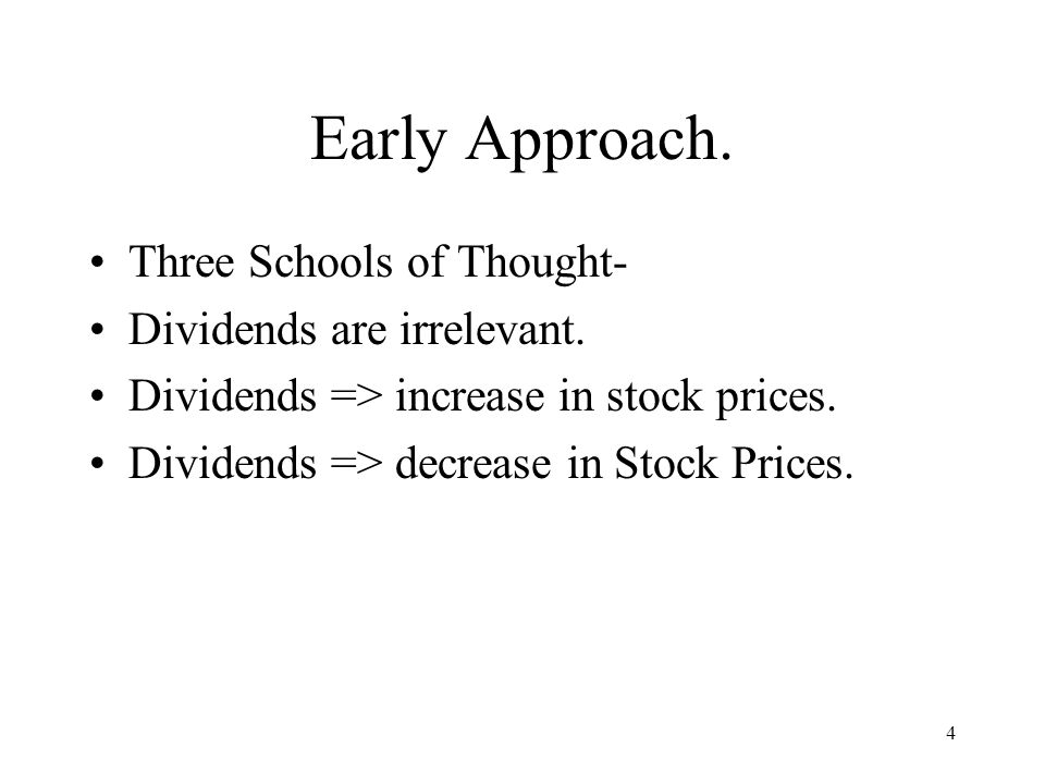 Early Approach. Three Schools of Thought- Dividends are irrelevant.