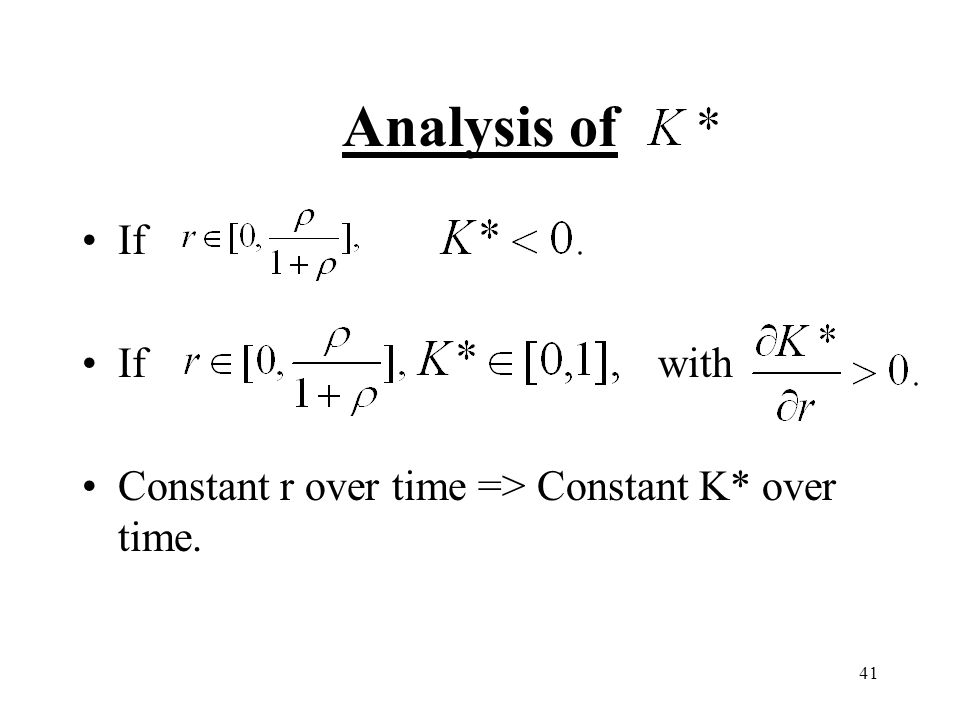Analysis of If If with Constant r over time => Constant K* over time.