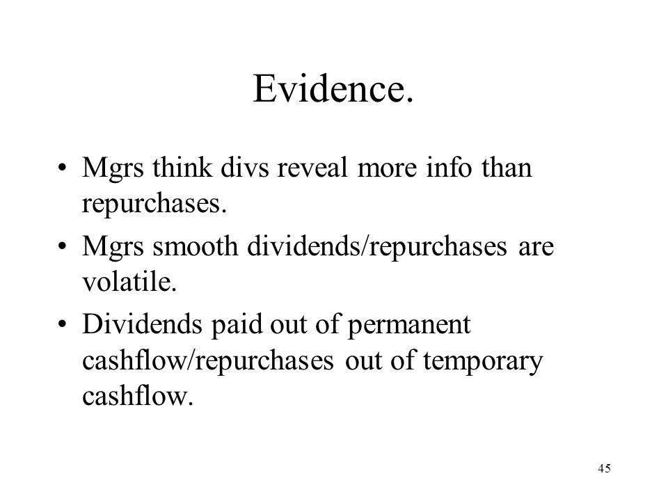 Evidence. Mgrs think divs reveal more info than repurchases.