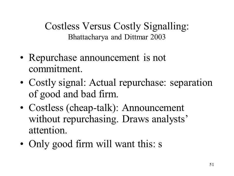 Costless Versus Costly Signalling: Bhattacharya and Dittmar 2003