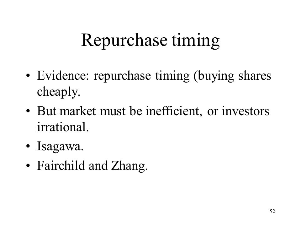 Repurchase timing Evidence: repurchase timing (buying shares cheaply.
