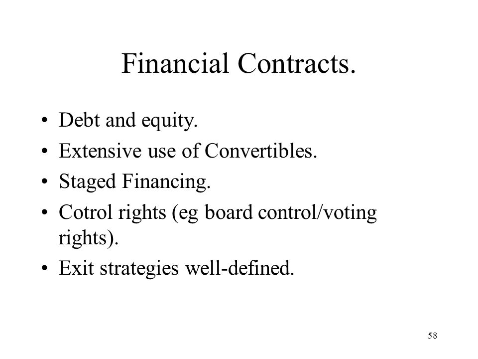 Financial Contracts. Debt and equity. Extensive use of Convertibles.