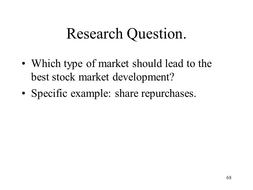 Research Question. Which type of market should lead to the best stock market development.