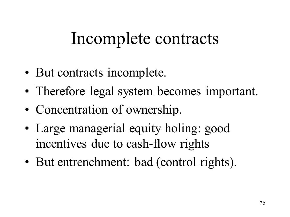 Incomplete contracts But contracts incomplete.
