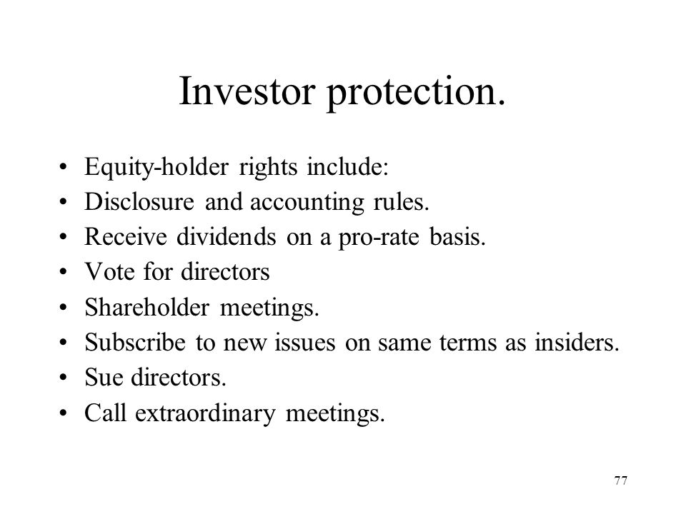 Investor protection. Equity-holder rights include:
