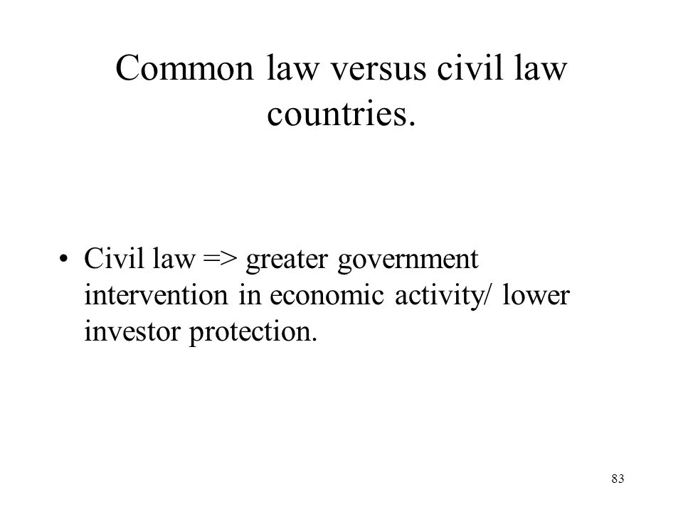 Common law versus civil law countries.