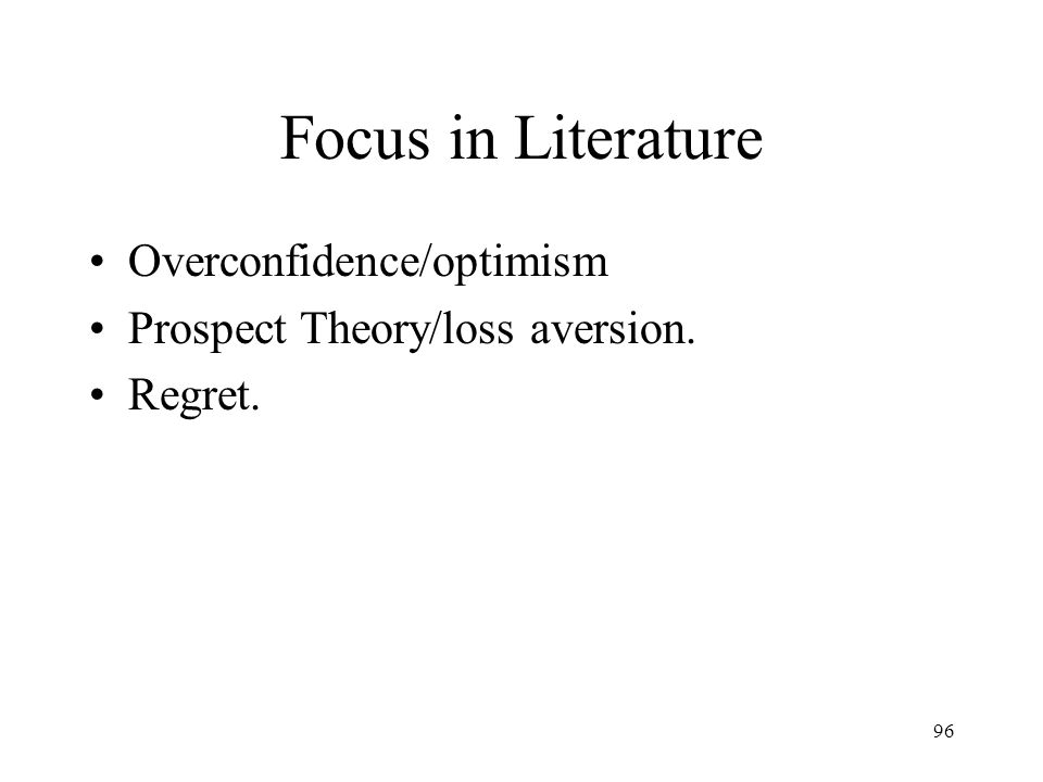 Focus in Literature Overconfidence/optimism