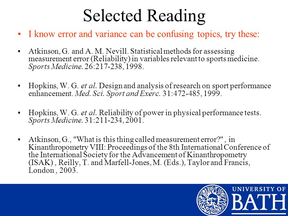 Selected Reading I know error and variance can be confusing topics, try these: