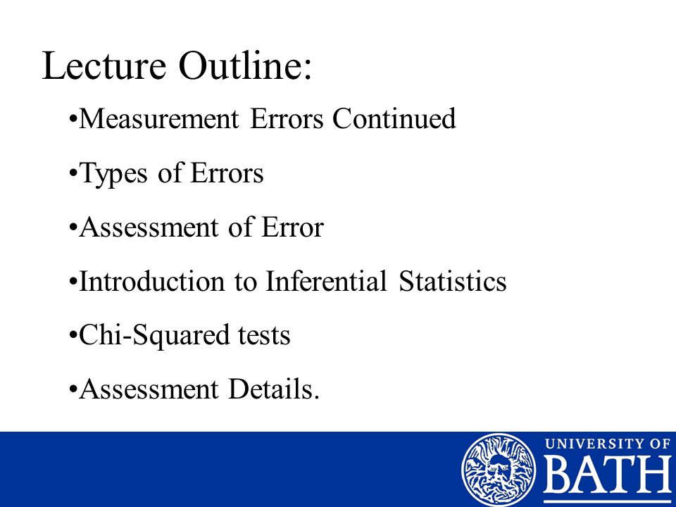 Lecture Outline: Measurement Errors Continued Types of Errors