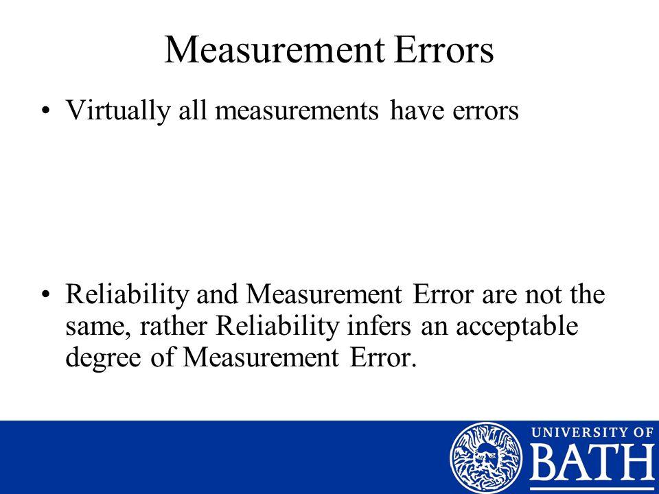 Measurement Errors Virtually all measurements have errors